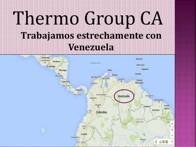 Thermo Group CA Trabajamos estrechamente con Venezuela