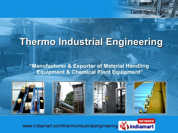 "Thermo Industrial Engineering "" Manufacturer & Exporter of Material Handling  Equipment & Chemical Plant Equipment"""
