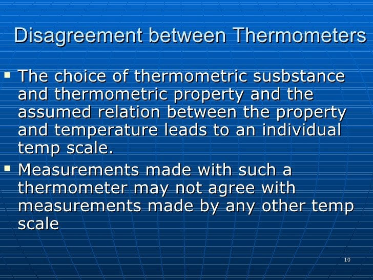 Disagreement between Thermometers    The choice of thermometric susbstance     and thermometric property and the     assu...