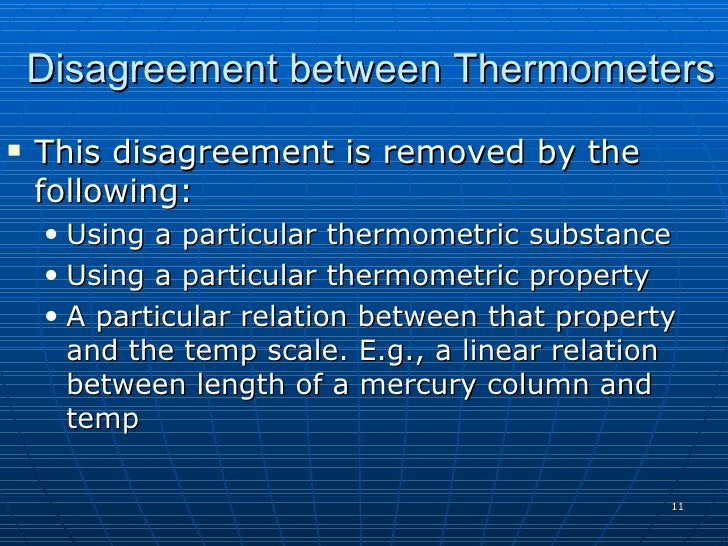 Disagreement between Thermometers    This disagreement is removed by the     following:     • Using a particular thermome...