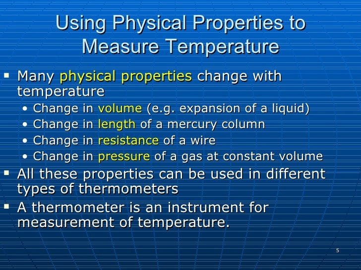 Using Physical Properties to             Measure Temperature    Many physical properties change with     temperature     ...