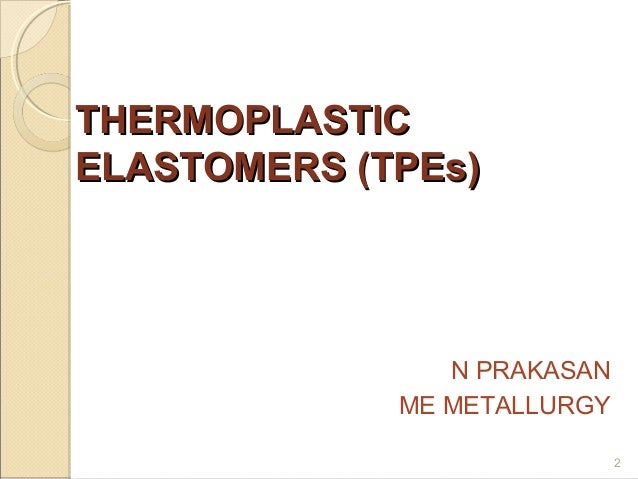 Thermoplastic elastomers (TPE)