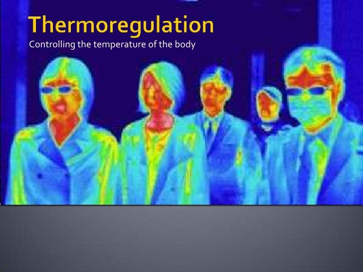 Controlling the temperature of the body