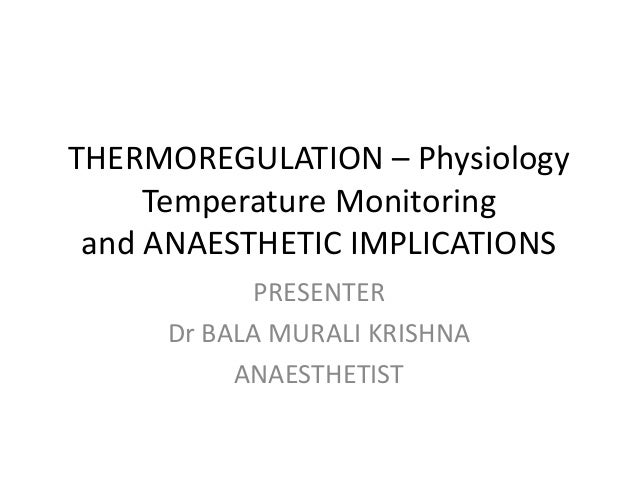 Thermo regulation – physiology temperature monitoring
