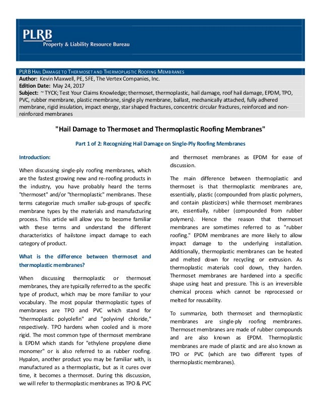 PLRB HAIL DAMAGE TO THERMOSET AND THERMOPLASTIC ROOFING MEMBRANES Author:  Kevin Maxwell, PE, ...