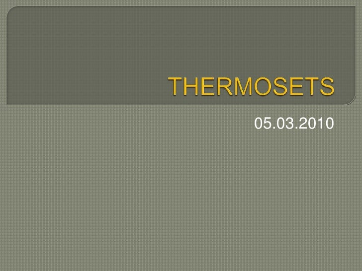 THERMOSETS<br />05.03.2010<br />