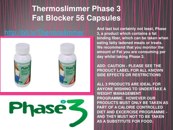 Thermoslimmer Phase 3 <br />Fat Blocker 56 Capsules<br />And last but certainly not least, Phase 3, a product which contai...