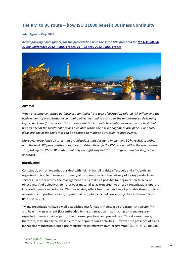 The RM to BC route – how ISO 31000 benefit Business ContinuityJohn Agius – May 2012Accompanying notes (paper) for the pres...