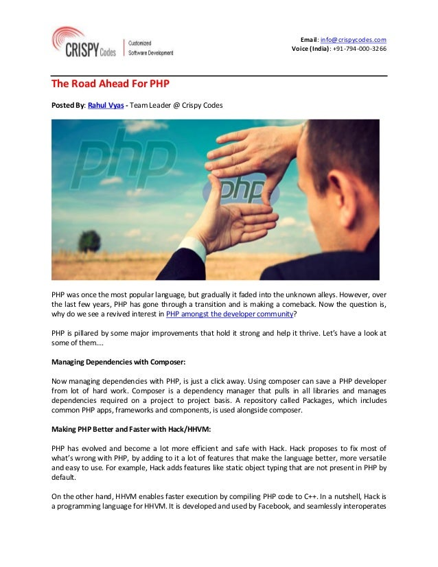 Email: info@crispycodes.com  Voice (India): +91-794-000-3266  The Road Ahead For PHP  Posted By: Rahul Vyas - Team Leader ...