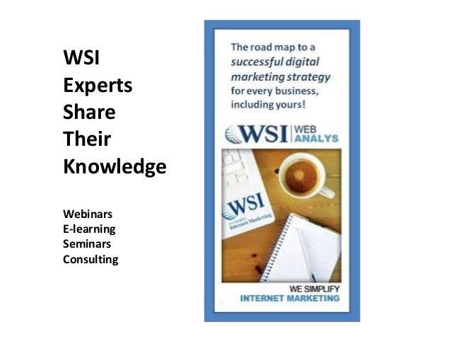 WSIExpertsShareTheirKnowledgeWebinarsE-learningSeminarsConsulting