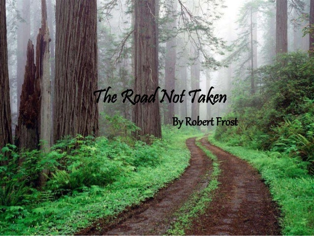 The Road Not Taken By Robert Frost PowerPoint Presentation with inter…