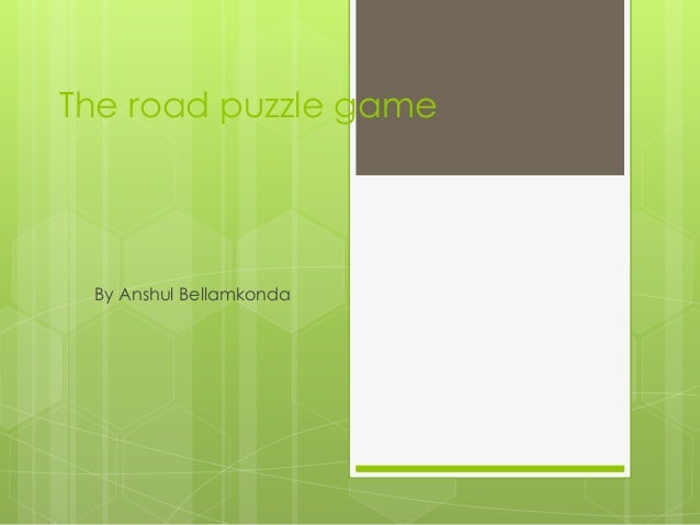 The road puzzle game By Anshul Bellamkonda