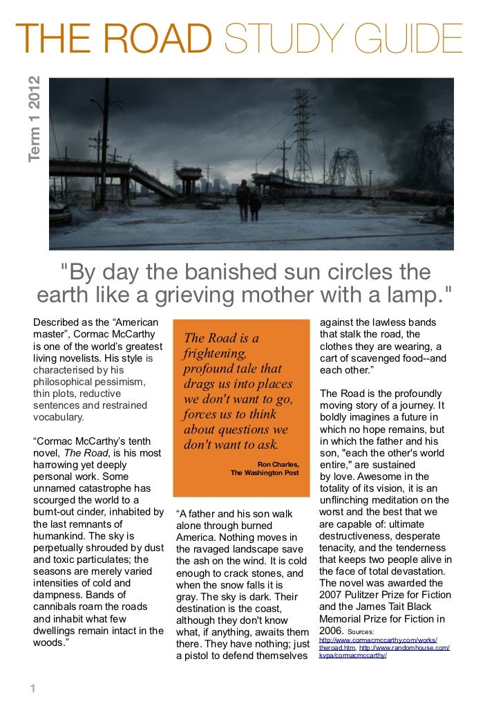"THE ROAD STUDY GUIDETerm 1 2012         ""By day the banished sun circles the       earth like a grieving mother with a lam..."