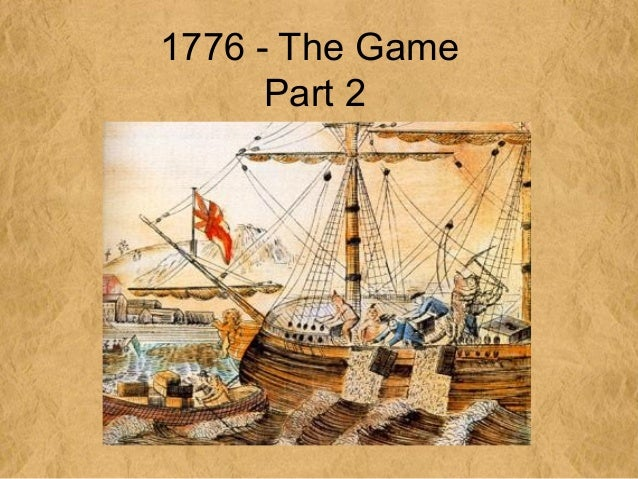 1776 - The Game      Part 2