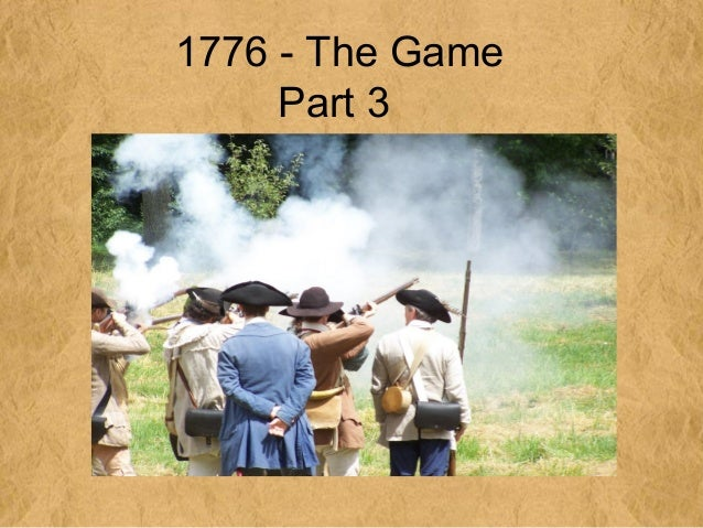1776 - The Game     Part 3