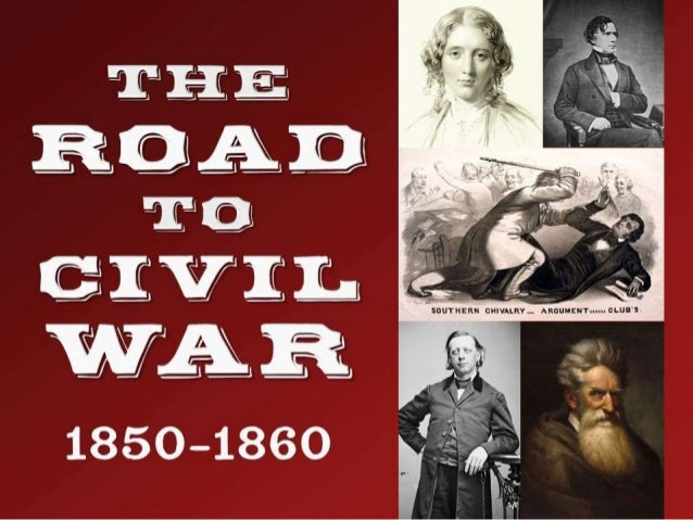 The Road to Civil War (1850-1860)