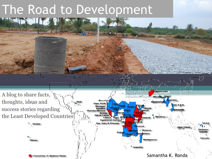 The Road to DevelopmentA blog to share facts,thoughts, ideas andsuccess stories regardingthe Least Developed Countries    ...