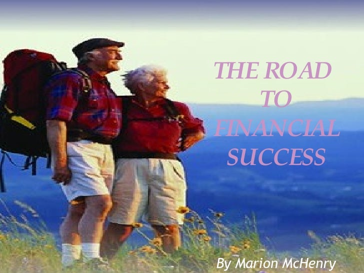 THE ROAD  TO FINANCIAL SUCCESS By Marion McHenry