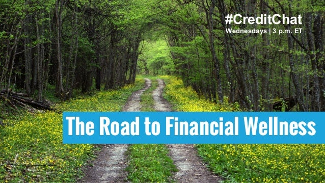 The Road to Financial Wellness Wednesdays | 3 p.m. ET #CreditChat