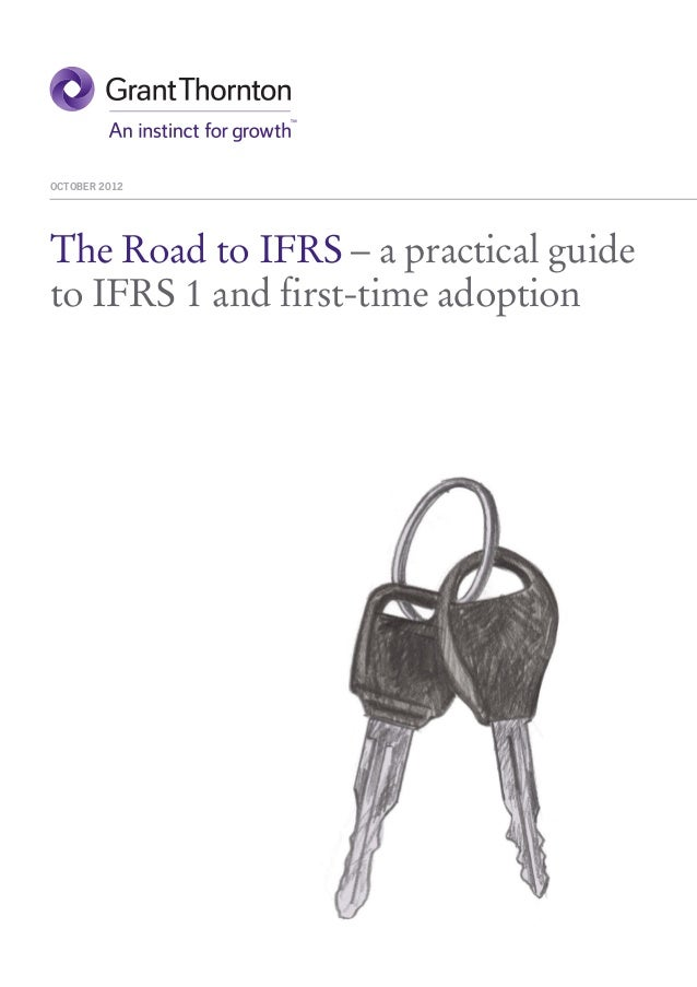 OCTOBER 2012The Road to IFRS – a practical guideto IFRS 1 and first-time adoption