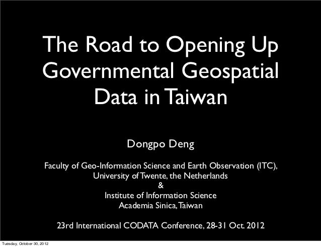 The Road to Opening Up                     Governmental Geospatial                          Data in Taiwan                ...