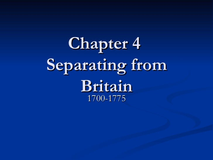 Chapter 4  Separating from Britain 1700-1775