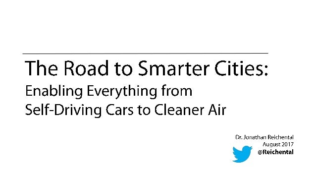The road to smarter cities - Enabling everything from self-driving cars to cleaner air v1 august 8 2017