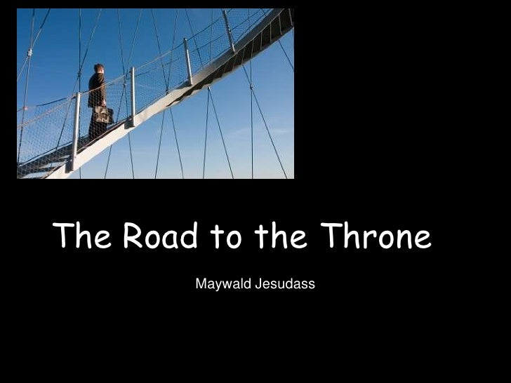 The Road to the Throne	<br />Maywald Jesudass<br />