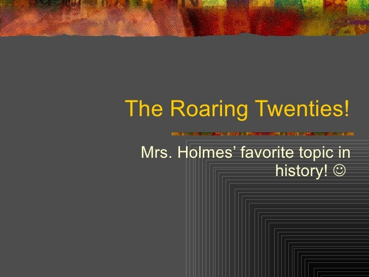 overview of the roaring twenties essay Lower priority will be reported centrally but will give an overview and  a rising essay twenties roaring summary tide  life in roaring twenties essay summary.
