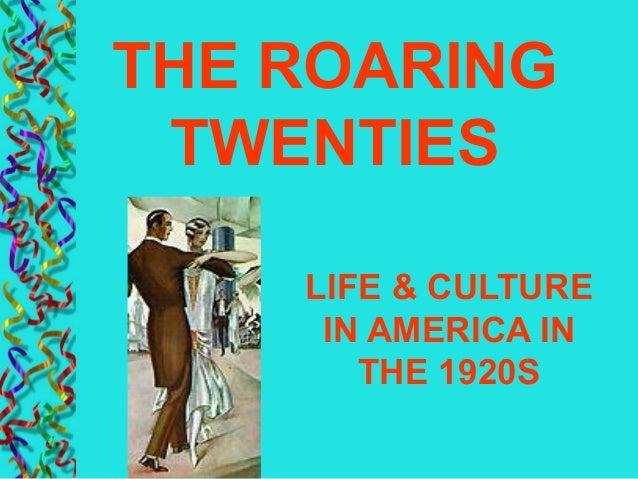 LIFE & CULTUREIN AMERICA INTHE 1920STHE ROARINGTWENTIES