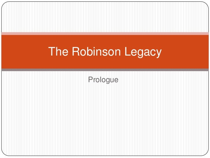 Prologue<br />The Robinson Legacy<br />