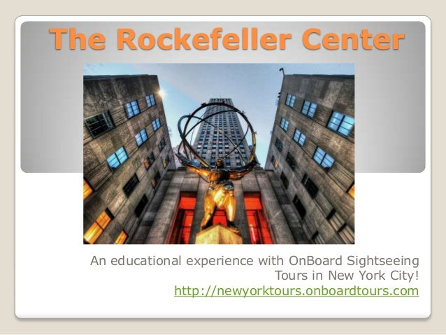The Rockefeller Center  An educational experience with OnBoard Sightseeing                               Tours in New York...
