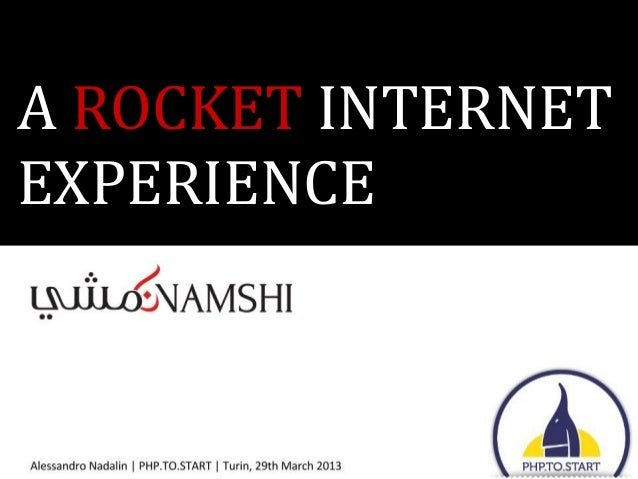 The rocket internet experience @ PHP.TO.START 2013 in Turin Slide 1
