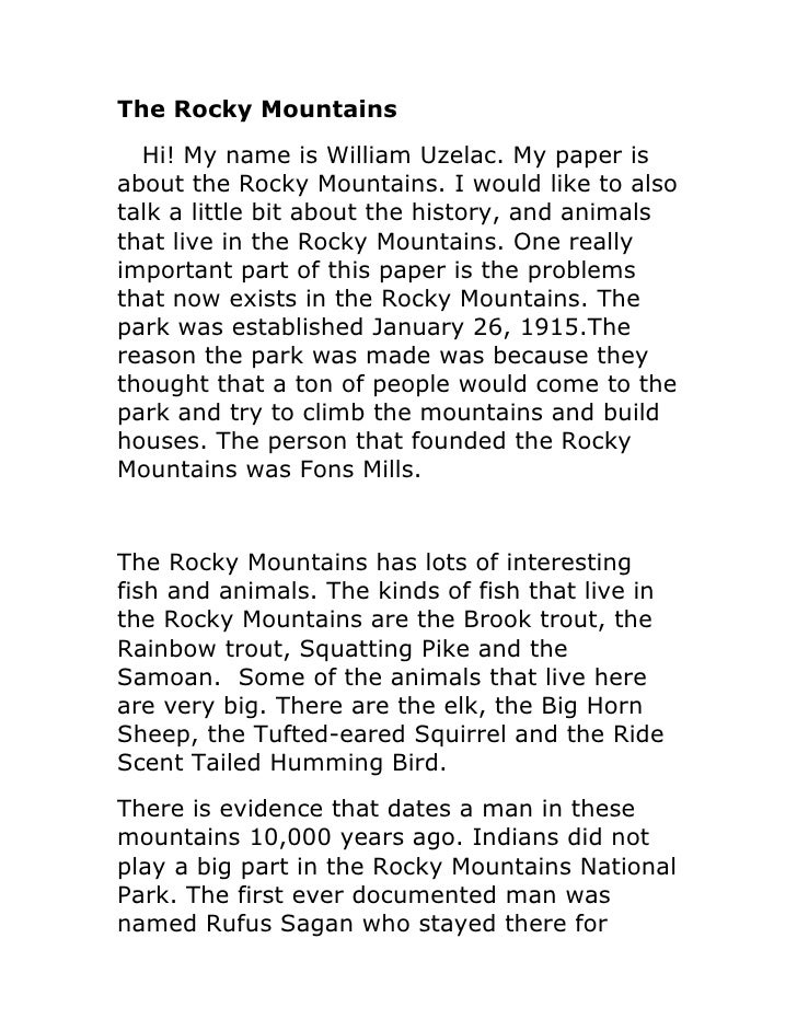 The Rocky Mountains   Hi! My name is William Uzelac. My paper is about the Rocky Mountains. I would like to also talk a li...