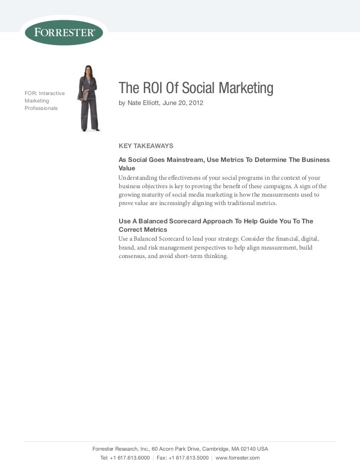 FOR: Interactive             The ROI Of Social MarketingMarketing                    by nate Elliott, June 20, 2012Profess...