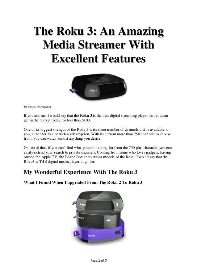 The Roku 3: An Amazing       Media Streamer With         Excellent FeaturesBy Maya HorstrukerIf you ask me, I would say th...
