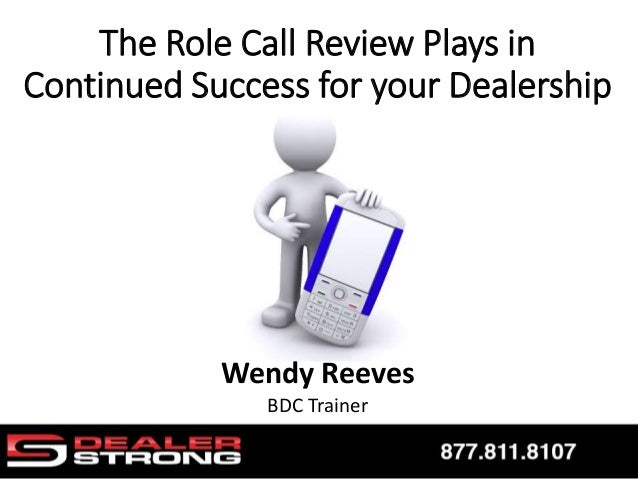 Wendy Reeves BDC Trainer The Role Call Review Plays in Continued Success for your Dealership
