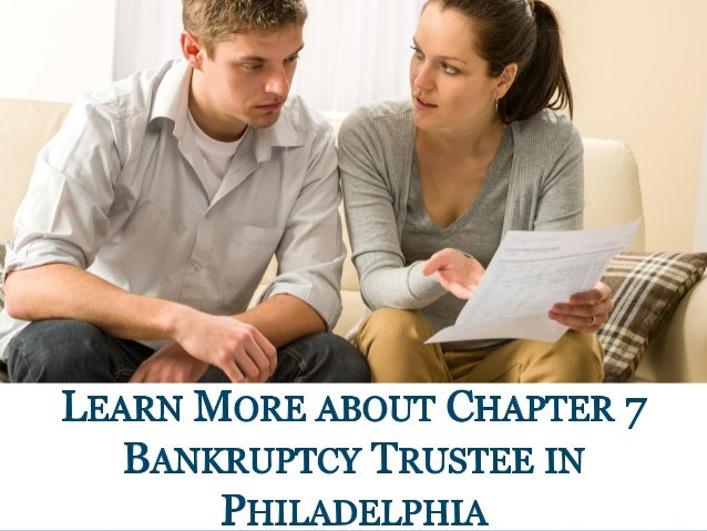 The Role of a Chapter 7 Bankruptcy Trustee in Philadelphia
