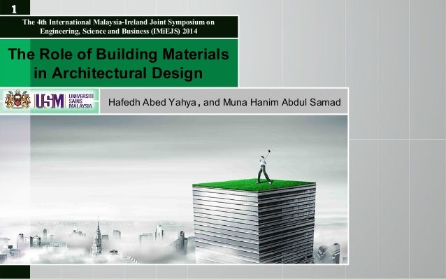 The Role of Building Materials in Architectural Design Hafedh Abed Yahya ,  and Muna Hanim Abdul ...