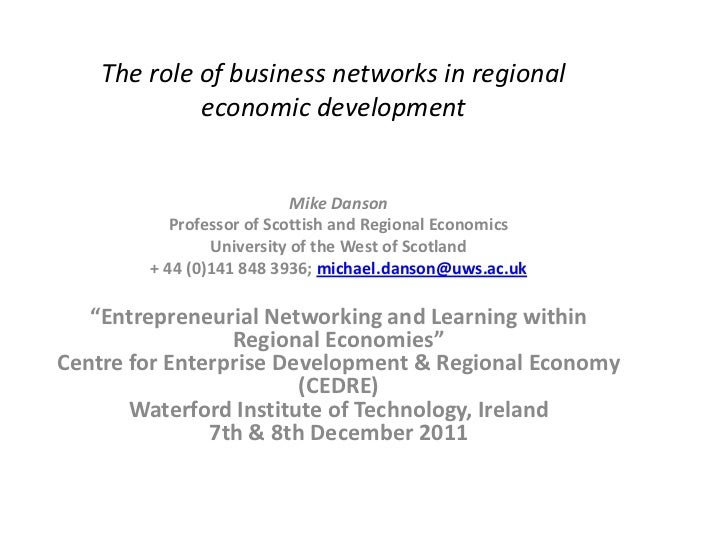 The role of business networks in regional             economic development                           Mike Danson          ...