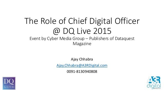 The Role of Chief Digital Officer @ DQ Live 2015 Event by Cyber Media Group – Publishers of Dataquest Magazine Ajay Chhabr...