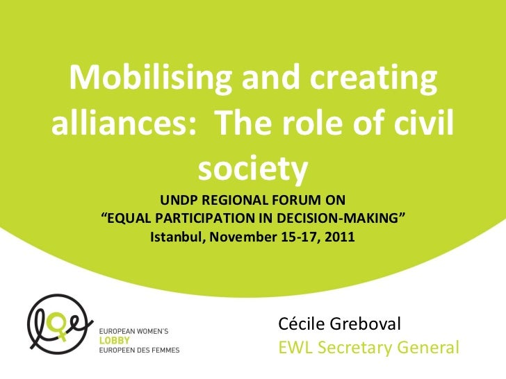 "Mobilising and creatingalliances: The role of civil          society           UNDP REGIONAL FORUM ON   ""EQUAL PARTICIPATI..."
