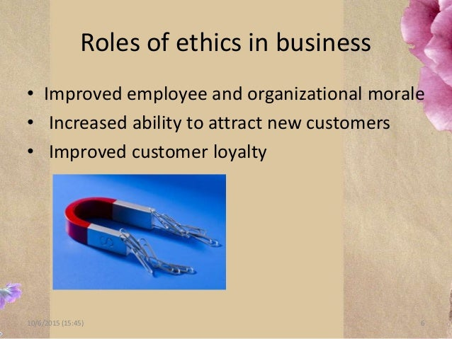 role of business ethics in business