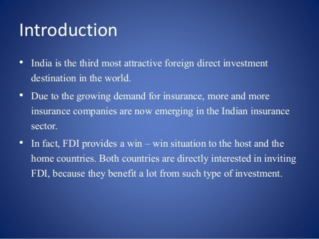 implications of fdi in insurance sector There are several benefits of increasing foreign direct investment in india  in the insurance sector  future implications are concerned, fdi may be doubled.