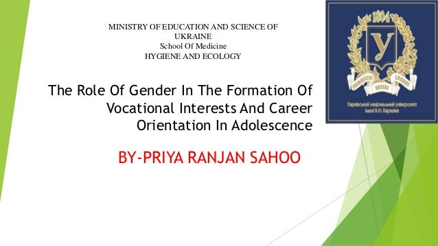 The Role Of Gender In The Formation Of Vocational Interests And Career Orientation In Adolescence BY-PRIYA RANJAN SAHOO MI...