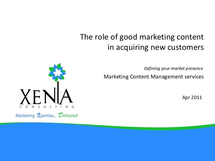 The role of good marketing content in acquiring new customersMarketing Content Management services<br />Defining your mark...