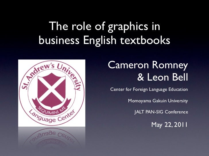 The role of graphics inbusiness English textbooks             Cameron Romney                  & Leon Bell              Cen...