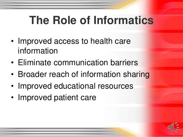 the role of informatics in the A master's prepared nurse who engages in nursing informatics is an informatics nurse specialist as an informatics nurse specialist, you will identify, collect, process and manage data and information to support nursing practice, administration, education and research and the expansion of nursing knowledge.