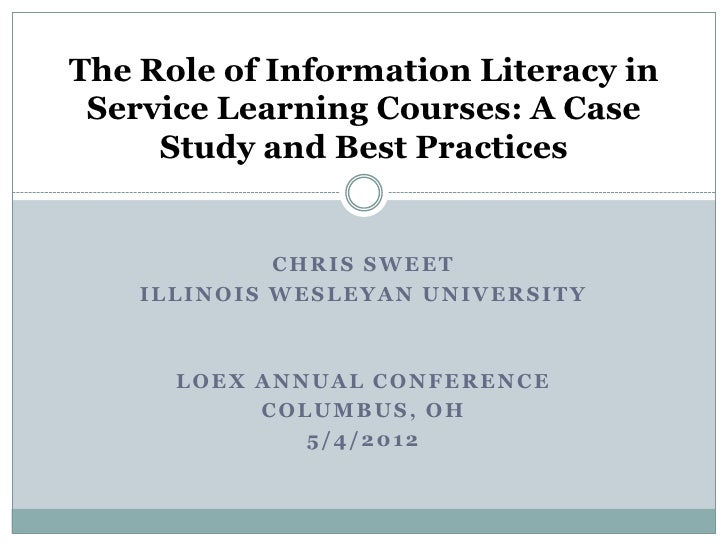 The Role of Information Literacy in Service Learning Courses: A Case     Study and Best Practices             CHRIS SWEET ...