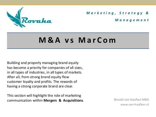 M a r k e t i n g , S t r a t e g y &  M a n a g e m e n t  M&A v s Ma r C om  Ronald van Haaften MBA  www.van-haaften.nl ...